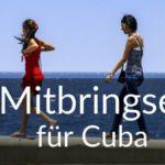 Kleine Mitbringsel für Cuba - welche Geschenke ihr im Gepäck haben solltet
