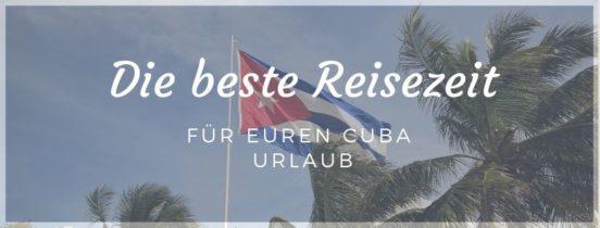 Coverbild: Wann ist es in Cuba am schönsten - die beste Reisezeit und Klimatabelle