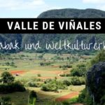 Viñales - Kulturdenkmal der UNESCO und Weltkulturerbe