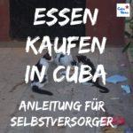Essen kaufen in Kuba - eine Anleitung für Selbstversorger