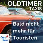 Oldtimer-Taxis - Bald nicht mehr für uns Touristen?